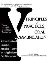 Principles and Practices of Oral Communication by Sook Hee Lee
