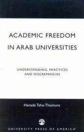Academic Freedom in Arab Universities by Hanada Taha-Thomure