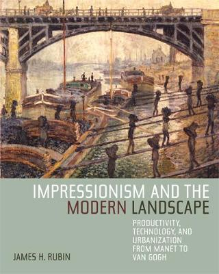 Impressionism and the Modern Landscape by James H Rubin image