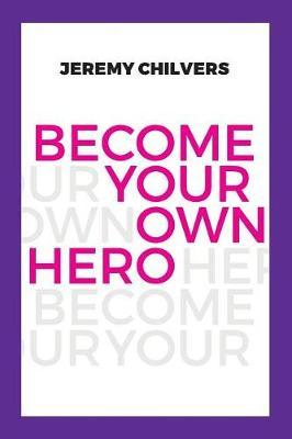 Become Your Own Hero by Jeremy Chilvers image