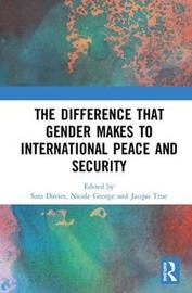 The Difference that Gender Makes to International Peace and Security