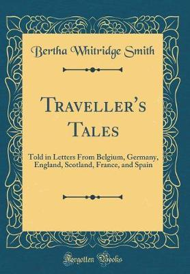 Traveller's Tales by Bertha Whitridge Smith