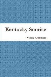 Kentucky Sonrise by Victor Archuleta