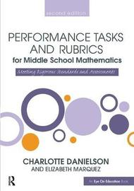 Performance Tasks and Rubrics for Middle School Mathematics by Charlotte Danielson