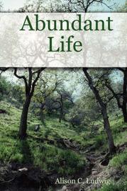 Abundant Life by Alison C. Ludwig image