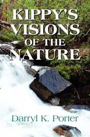 Kippy's Visions of the Nature by Darryl K. Porter image