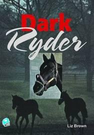 Dark Ryder by Liz Brown