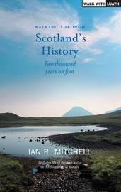 Walking through Scotland's History by Ian R. Mitchell image
