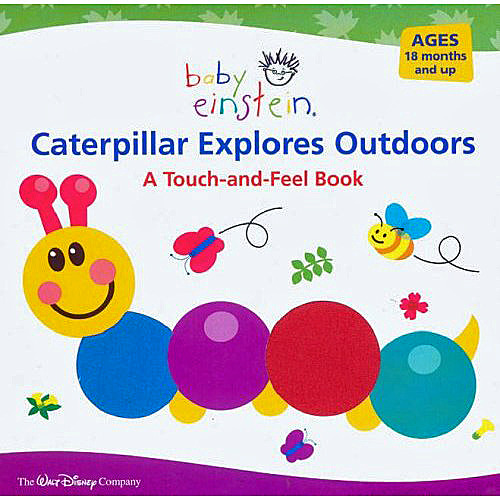 Baby Einstein: Caterpillar Explores Outdoors: A Touch-and-feel Book