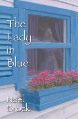 The Lady in Blue by Noel Brock