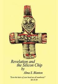Revelation and the Silicon Chip by Alma S. Blanton image