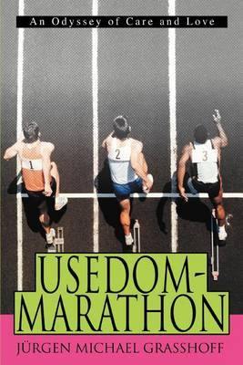 Usedom-Marathon:an Odyssey of Care and Love by Jürgen Michael Grasshoff