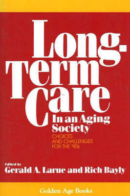 Long-Term Care in an Aging Society: Choices and Challenges for the '90s