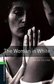 Oxford Bookworms Library: Level 6:: The Woman in White by Wilkie Collins image
