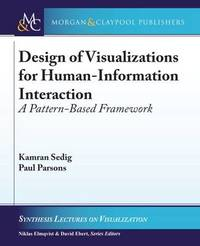 Design of Visualizations for Human-Information Interaction by Kamran Sedig