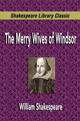 The Merry Wives of Windsor (Shakespeare Library Classic) by William Shakespeare image