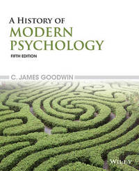 A History of Modern Psychology by C.James Goodwin