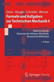 Formeln Und Aufgaben Zur Technischen Mechanik 4: Hydromechanik, Elemente Der Hoheren Mechanik, Numerische Methoden by Dietmar Gross