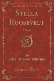 Stella Roosevelt by Mrs Georgie Sheldon image