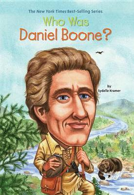 Who Was Daniel Boone? by Sydelle Kramer