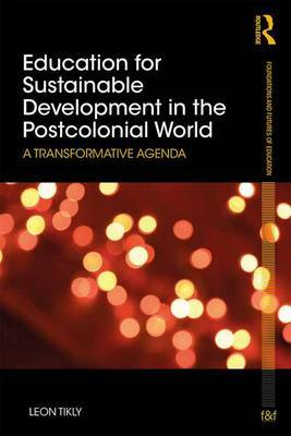 Education for Sustainable Development in the Postcolonial World by Leon Tikly image