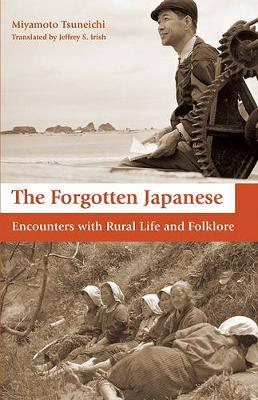 The Forgotten Japanese by Tsuneichi Miyamoto