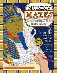 Mummy Mazes by Elizabeth Carpenter