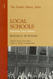 Local Schools by Ronald E. Butchart