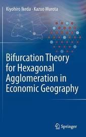 Bifurcation Theory for Hexagonal Agglomeration in Economic Geography by Kiyohiro Ikeda