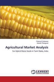 Agricultural Market Analysis by Kaliannan Palanivel