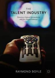 The Talent Industry by Raymond Boyle image