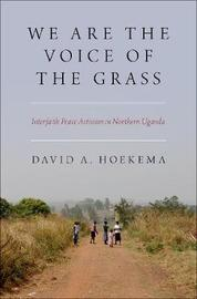 We Are The Voice of the Grass by David A. Hoekema
