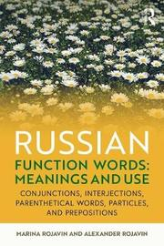 Russian Function Words: Meanings and Use by Marina Rojavin