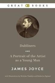 Dubliners and a Portrait of the Artist as a Young Man by James Joyce with Illustrations by Nicholas Tamblyn and Katherine Eglund (Illustrated) by James Joyce