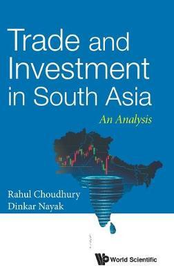 Trade And Investment In South Asia: An Analysis by Rahul Nath Choudhury