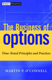 The Business of Options: Time-tested Principles and Practices by Martin P. O'Connell image