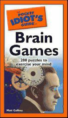 The Pocket Idiot's Guide to Brain Games by Matt Gaffney image