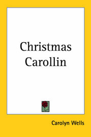 Christmas Carollin by Carolyn Wells image