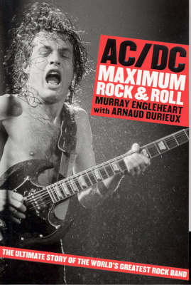 AC/DC: Maximum Rock n Roll by Arnaud Durieux