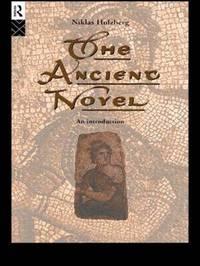 The Ancient Novel by Niklas Holzberg image
