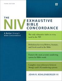 The NIV Exhaustive Bible Concordance, Third Edition by John R. Kohlenberger