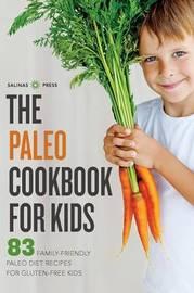Paleo Cookbook for Kids by Salinas Press