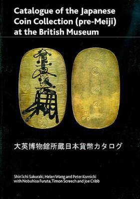 Catalogue of the Japanese Coin Collection in the British Museum by Saturaki Shin'Ichi
