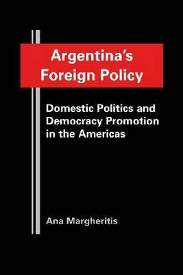Argentina's Foreign Policy by Ana Margheritis
