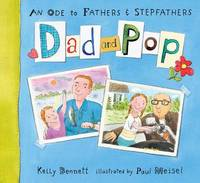 Dad and Pop: An Ode to Fathers & Stepfathers by Kelly Bennett image