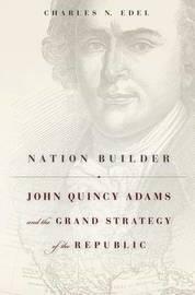 Nation Builder by Charles N Edel