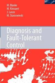 Diagnosis and Fault-Tolerant Control by Mogens Blanke