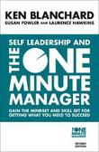 Self Leadership and the One Minute Manager : Discover the Magic of No Excuses! by Kenneth Blanchard