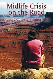 Midlife Crisis on the Road by Gregory Guenter Bennett Bligh