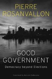 Good Government by Pierre Rosanvallon